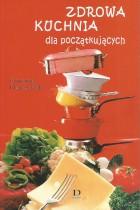 Zdrowa kuchnia dla początkujących