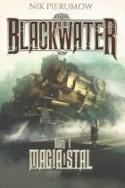 Blackwater-Magia i stal tom 1