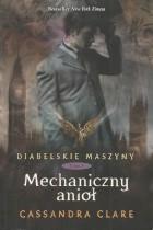 Diabelskie maszyny t.1 Mechaniczny anioł