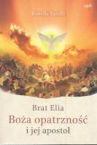 Brat Elia-Boża opatrzność i jej apostoł