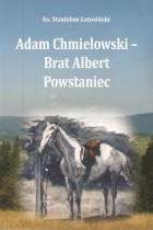 Adam Chmielowski-brat Albert powstaniec