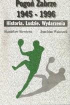 Pogoń Zabrze 1945-1996