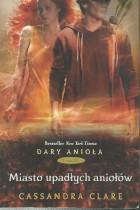 Dary anioła t.4 Miasto upadłych aniołów