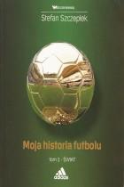 Moja historia futbolu t.1-świat