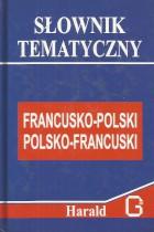 Słownik tematyczny francusko-polski polsko-francuski