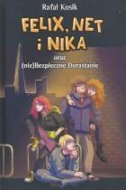 Felix,Net i Nika oraz (nie) bezpieczne dorastanie
