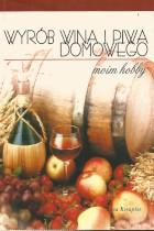 Wyrób wina i piwa domowego