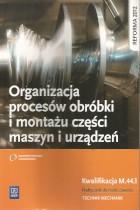 Organizacja procesów obróbki i montażu części maszyn i urządzeń-kwalifikacja M.44.1