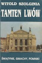Tamten Lwów-świątynie,gmachy,pomniki