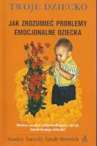 Jak zrozumieć problemy emocjonalne dziecka