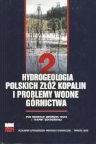 Hydrologia polskich złóż kopalin i problemy wodne górnictwa  tom 2