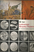 30 lat Ludowego Wojska Polskiego w twórczości plastycznej