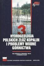 Hydrologia polskich złóż kopalin i problemy wodne górnictwa  tom 3