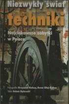 Niezwykły świat techniki-najciekawsze zabytki w Polsce
