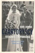 Adam i Jadwiga Czartoryscy-fotografie i wspomnienia