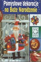 Pomysłowe dekoracje na Boże Narodzenie