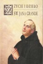 Życie i dzieło Św.Jana Grande