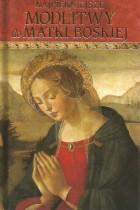 Najpiękniejsze modlitwy do Matki Boskiej