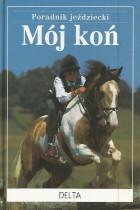 Mój koń-poradnik jeździecki