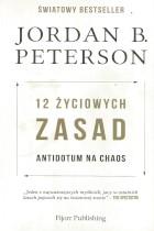 12 życiowych zasad-antidotum na chaos
