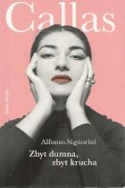 Callas-Zbyt dumna,zbyt krucha