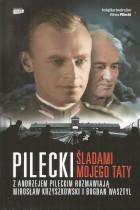 Pilecki-śladami mojego taty