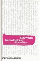 Słownik frazeologiczny j.polskiego