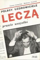 Polscy uzdrowiciele leczą prawie wszystko