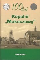 100 lat kopalni Makoszowy 1906-2006