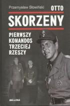 Otto Skorzeny-Pierwszy komandos Trzeciej Rzeszy     ej