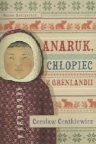 Anaruk,chłopiec z Grenlandii
