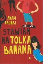 Stawiam na Tolka Banana
