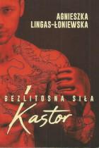 Bezlitosna siła-Kastor