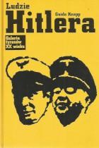 Galeria tyranów XX wieku-Ludzie Hitlera