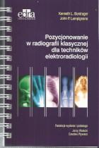 Pozycjonowanie w radiografii klasycznej dla techników elektroradiologii