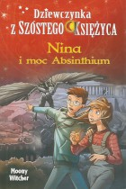 Dziewczynka z szóstego księżyca-Nina i moc Absinthium