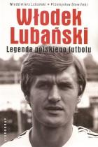 Włodek Lubański legenda polskiego futbolu