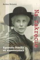 Na zakręcie-Agnieszka Osiecka we wspomnieniach