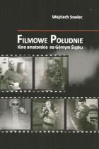 Filmowe Południe-kino amatorskie na Górnym Śląsku