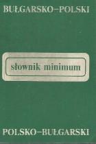 Słownik minimum bułgarsko-polski polsko-bułgarski