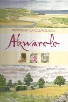 Akwarele-przewodnik dla początkujących