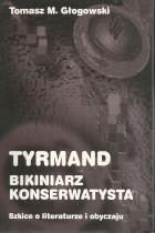 Tyrmand-bikiniarz,konserwatysta