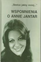 Słońca jakby mniej...wspomnienia o Annie Jantar