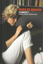 Marilyn Monroe-fragmenty-wiersze,zapiski intymne,listy