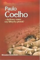 Paulo Coelho-duchowy mistrz czy fałszywy prorok