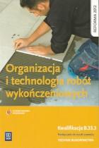 Organizacja i technologia robót wykończeniowych