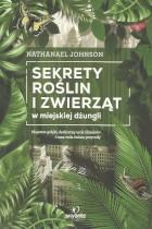 Sekrety roślin i zwierząt w miejskiej dżunglii