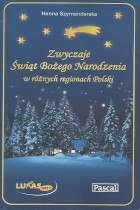 Zwyczaje Świąt Bożego Narodzenia w różnych regionach Polski