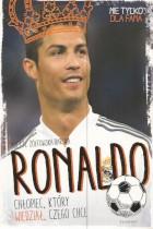 Ronaldo-chłopiec który wiedział,czego chce