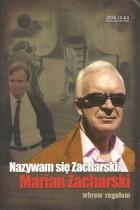 Nazywam się Zacharski.Marian Zacharski.-Wbrew regułom